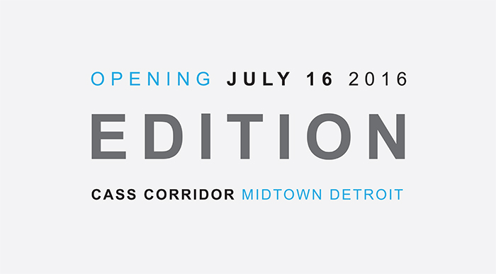 EDITION opens July 16!